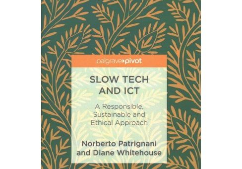 "Presentazione del libro ""Slow Tech, a responsible, sustainable, and ethical approach"" Patrignani N., Whitehouse D."